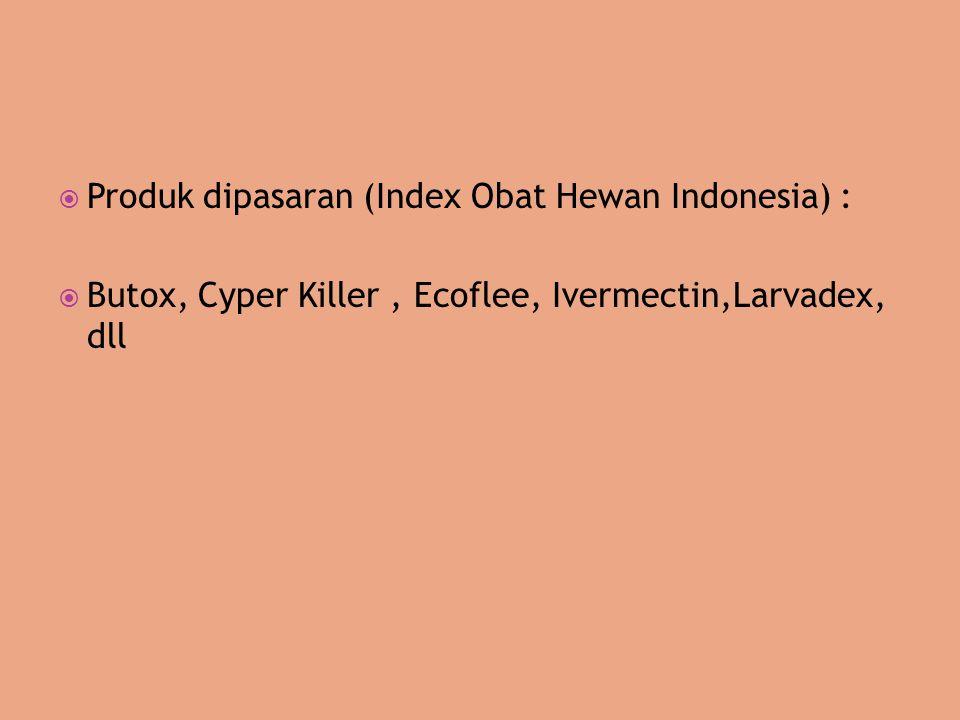 Produk dipasaran (Index Obat Hewan Indonesia) :