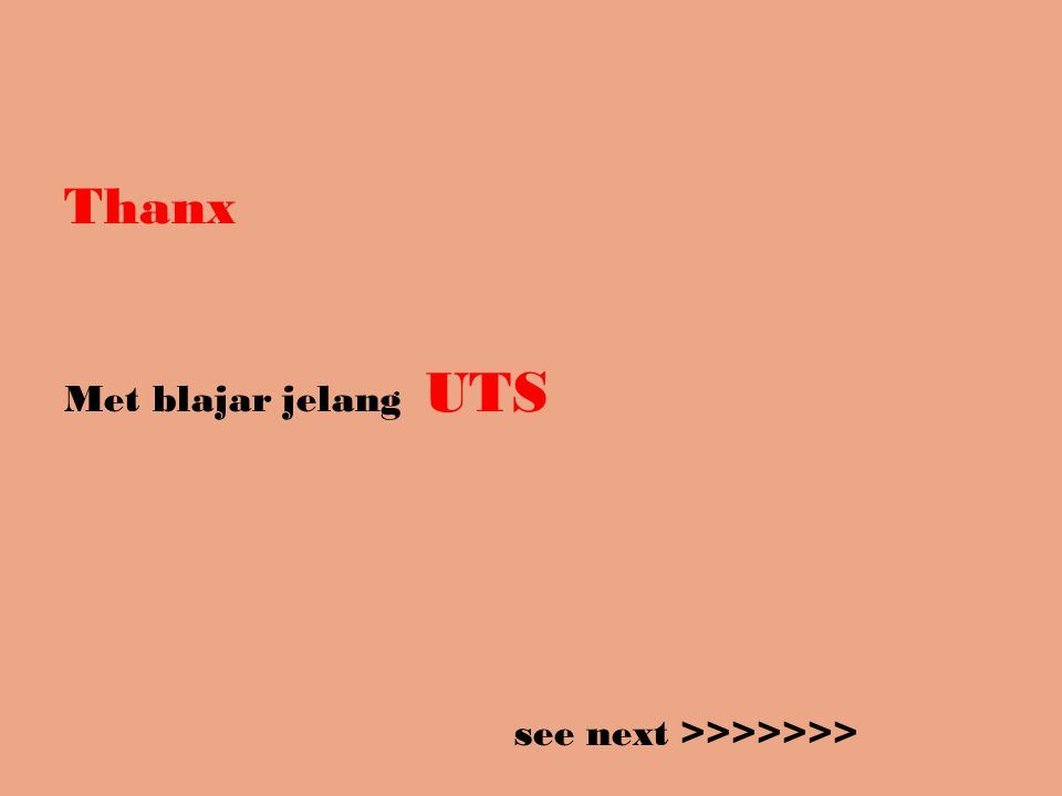 Thanx Met blajar jelang UTS see next >>>>>>>