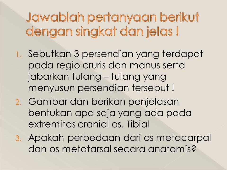 Jawablah pertanyaan berikut dengan singkat dan jelas !