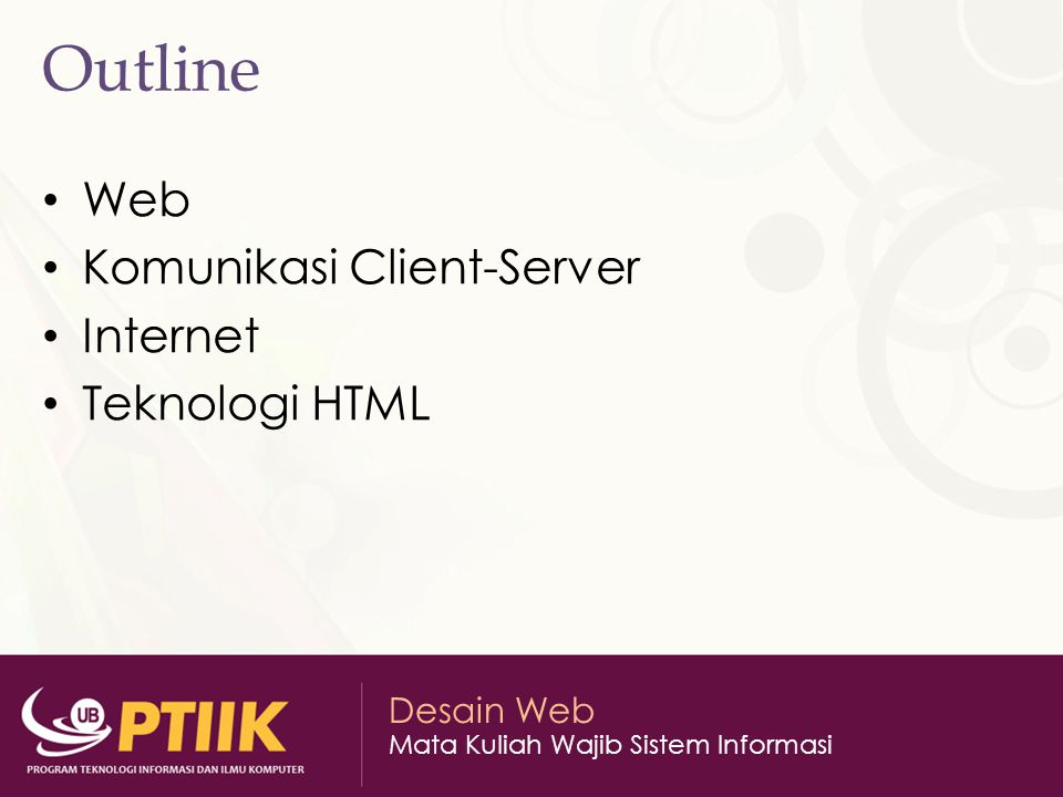 Outline Web Komunikasi Client-Server Internet Teknologi HTML