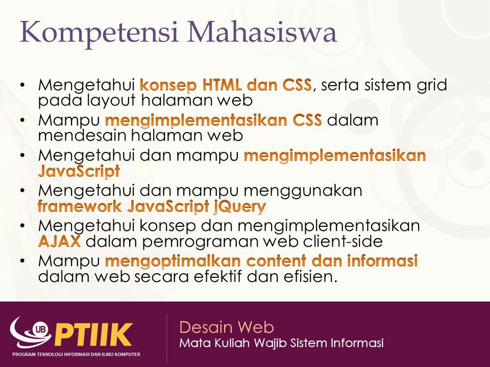 Kompetensi Mahasiswa Mengetahui konsep HTML dan CSS, serta sistem grid pada layout halaman web.