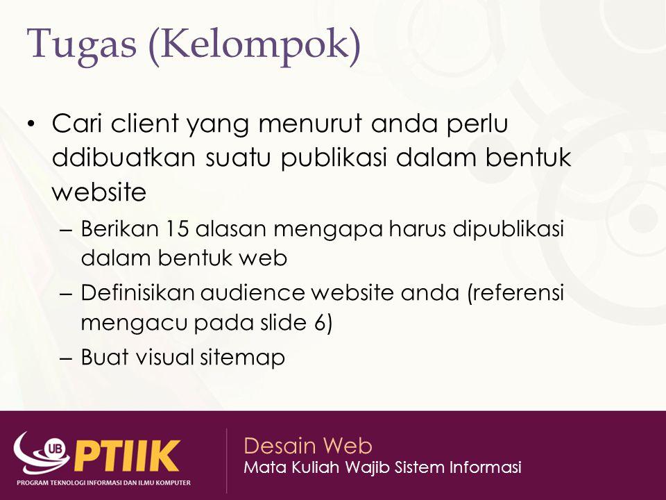 Tugas (Kelompok) Cari client yang menurut anda perlu ddibuatkan suatu publikasi dalam bentuk website.