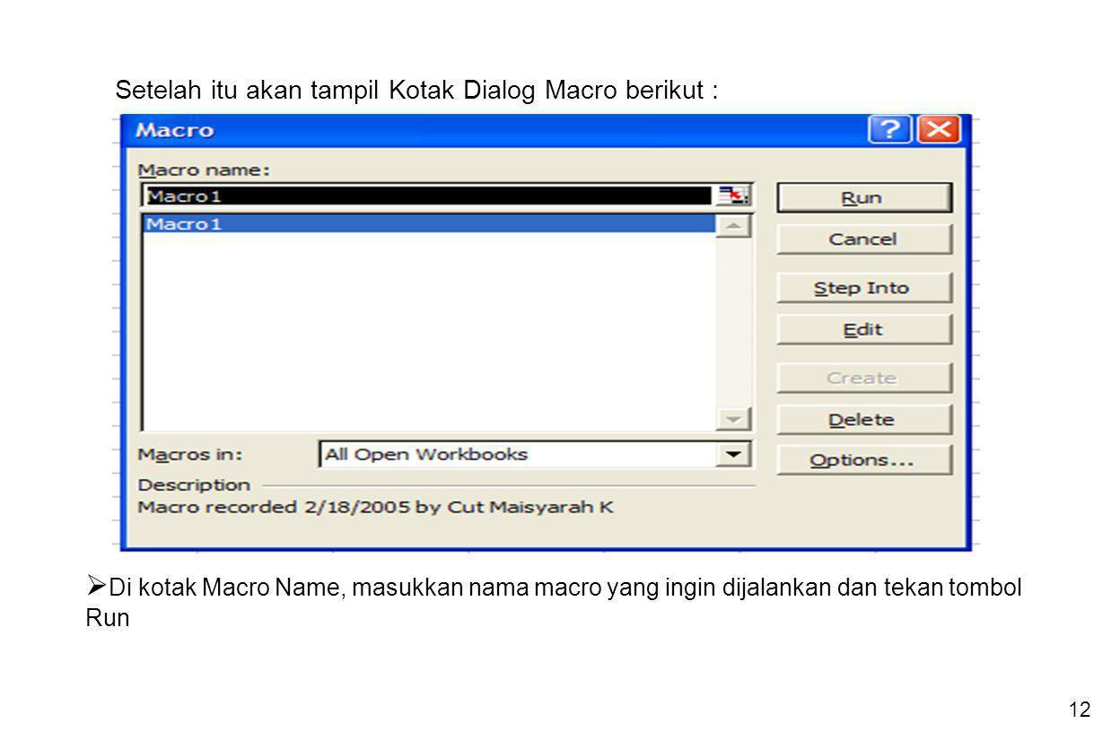 Setelah itu akan tampil Kotak Dialog Macro berikut :