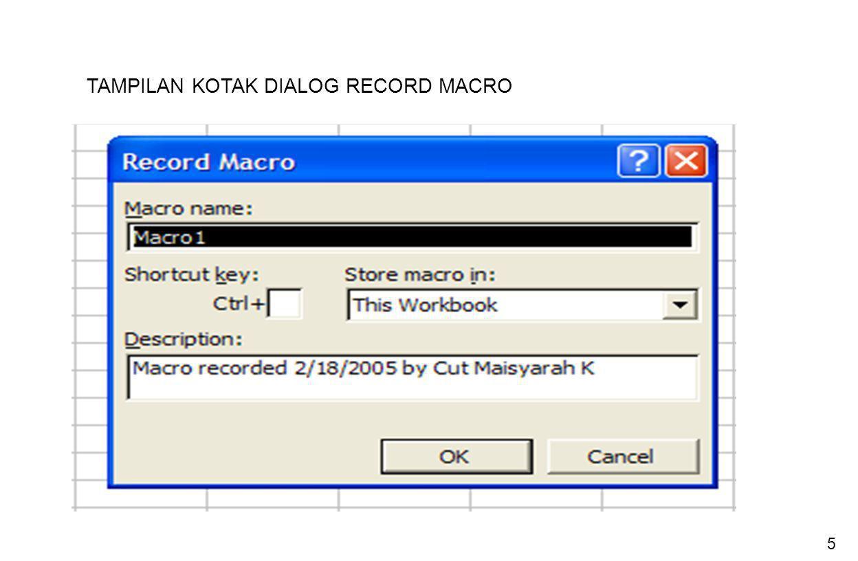 TAMPILAN KOTAK DIALOG RECORD MACRO