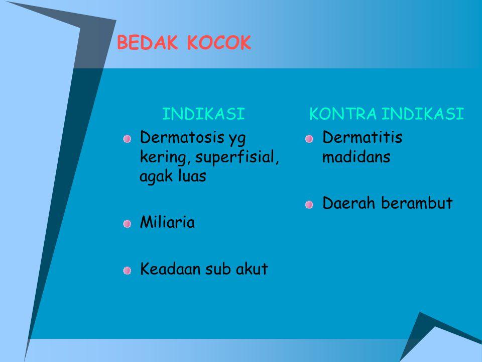 BEDAK KOCOK INDIKASI Dermatosis yg kering, superfisial, agak luas