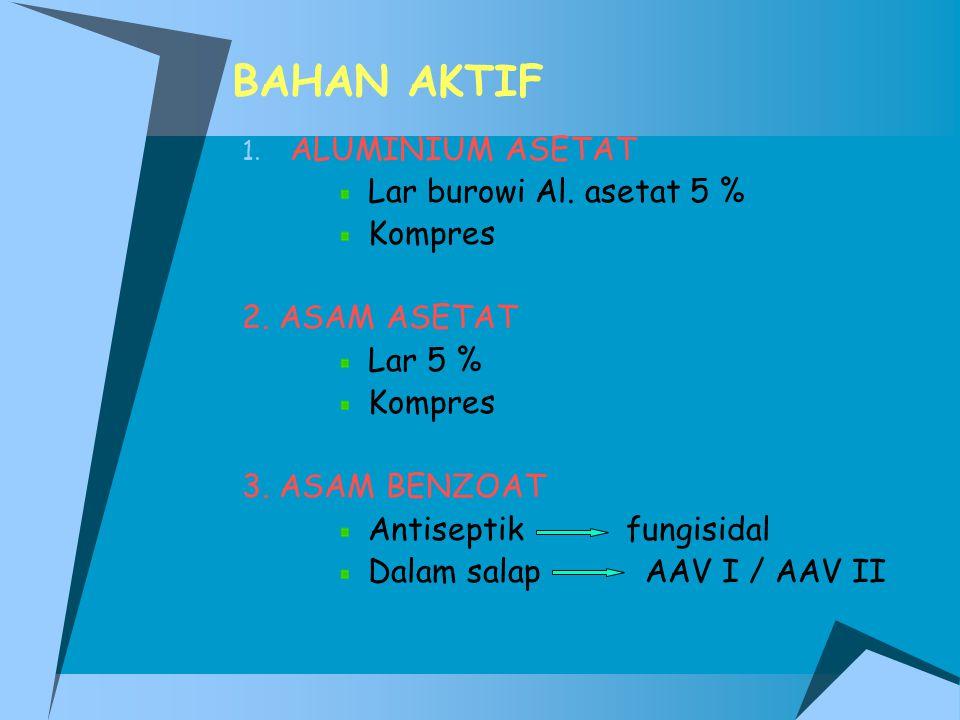 BAHAN AKTIF ALUMINIUM ASETAT Lar burowi Al. asetat 5 % Kompres