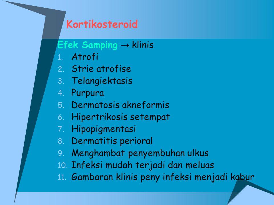 Kortikosteroid Efek Samping → klinis Atrofi Strie atrofise