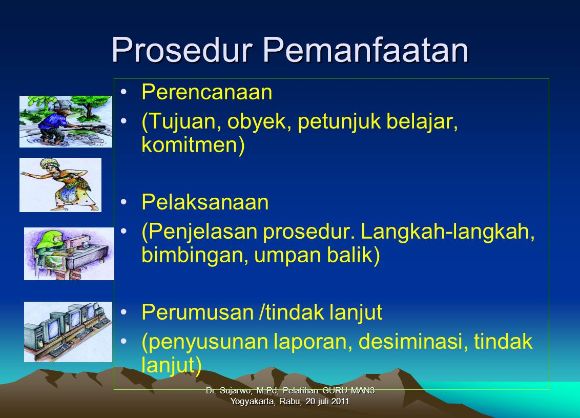 Dr. Sujarwo, M.Pd, Pelatihan GURU MAN3 Yogyakarta, Rabu, 20 juli 2011