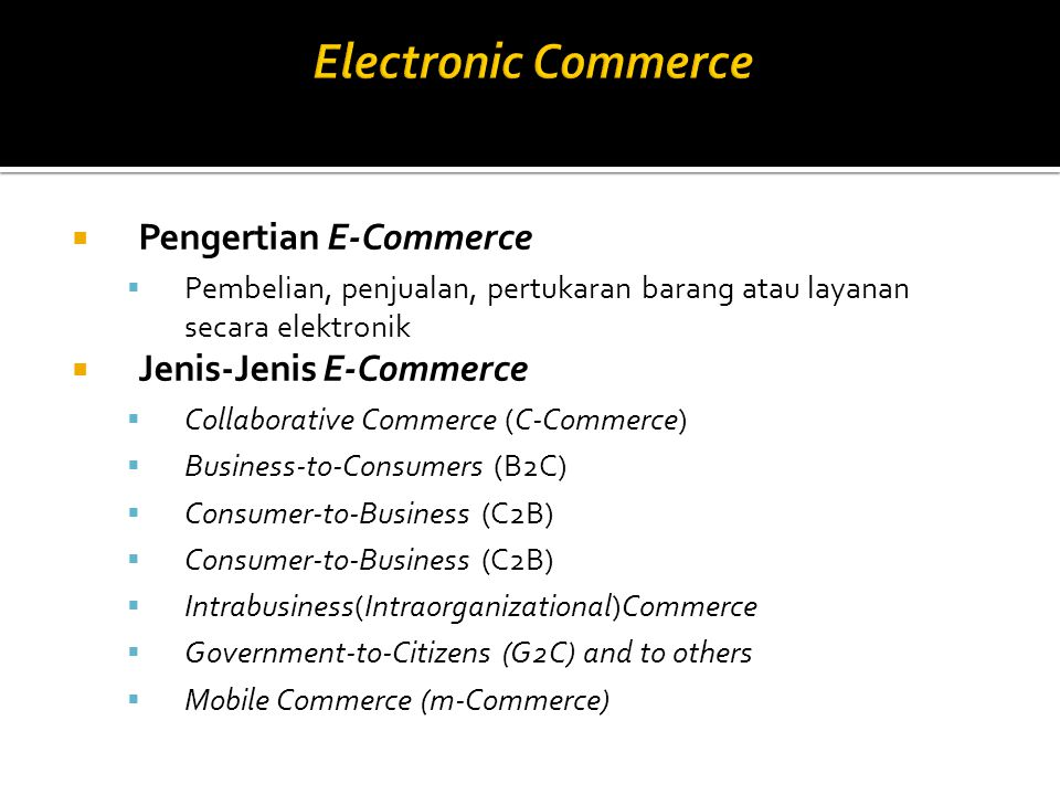 Electronic Commerce Pengertian E-Commerce Jenis-Jenis E-Commerce