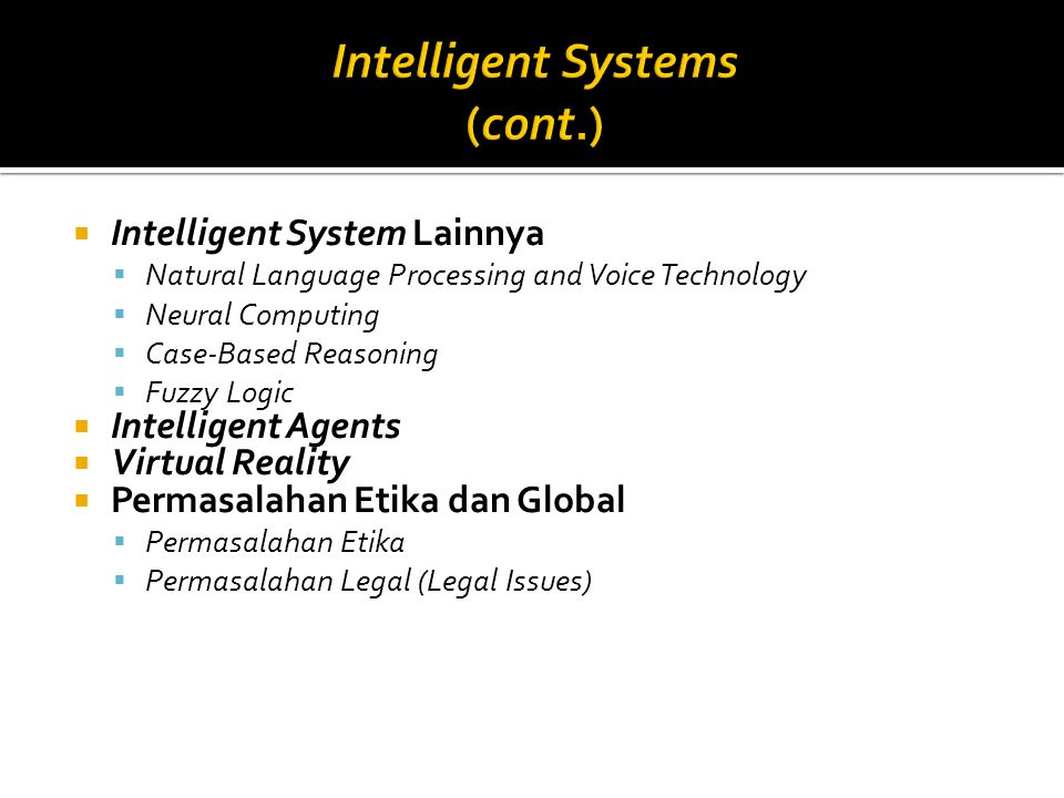 Intelligent Systems (cont.)