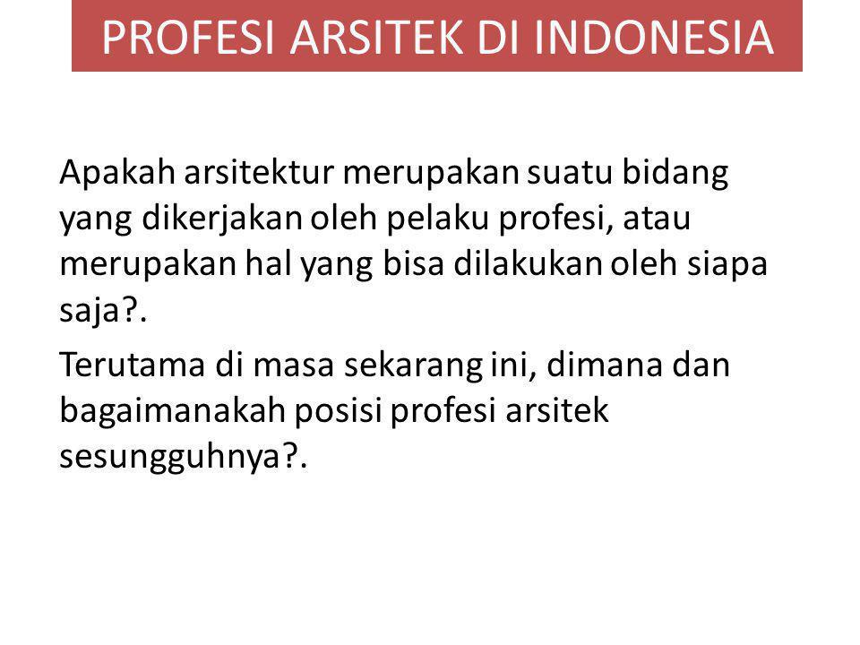 PROFESI ARSITEK DI INDONESIA