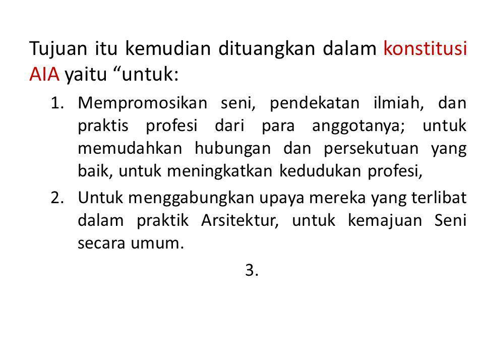 Tujuan itu kemudian dituangkan dalam konstitusi AIA yaitu untuk: