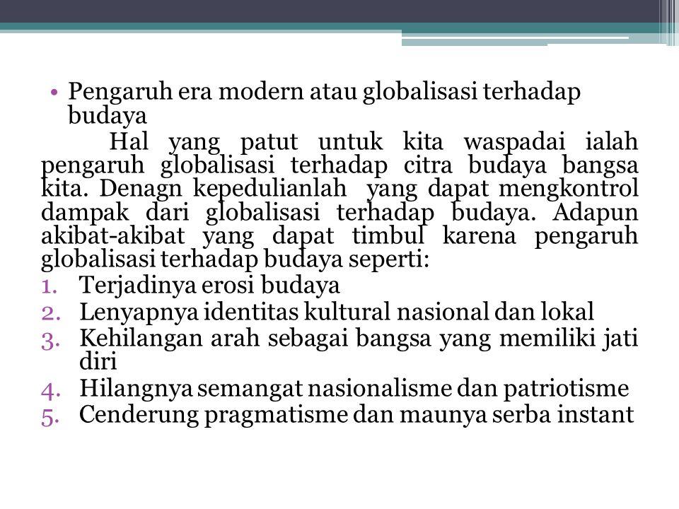 Pengaruh era modern atau globalisasi terhadap budaya