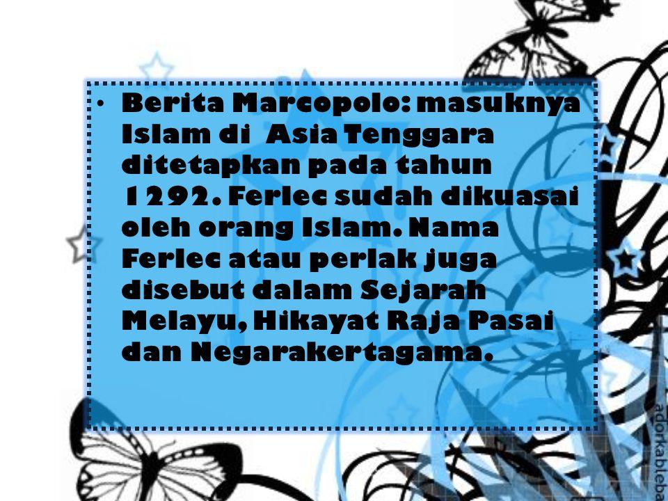 Berita Marcopolo: masuknya Islam di Asia Tenggara ditetapkan pada tahun 1292.