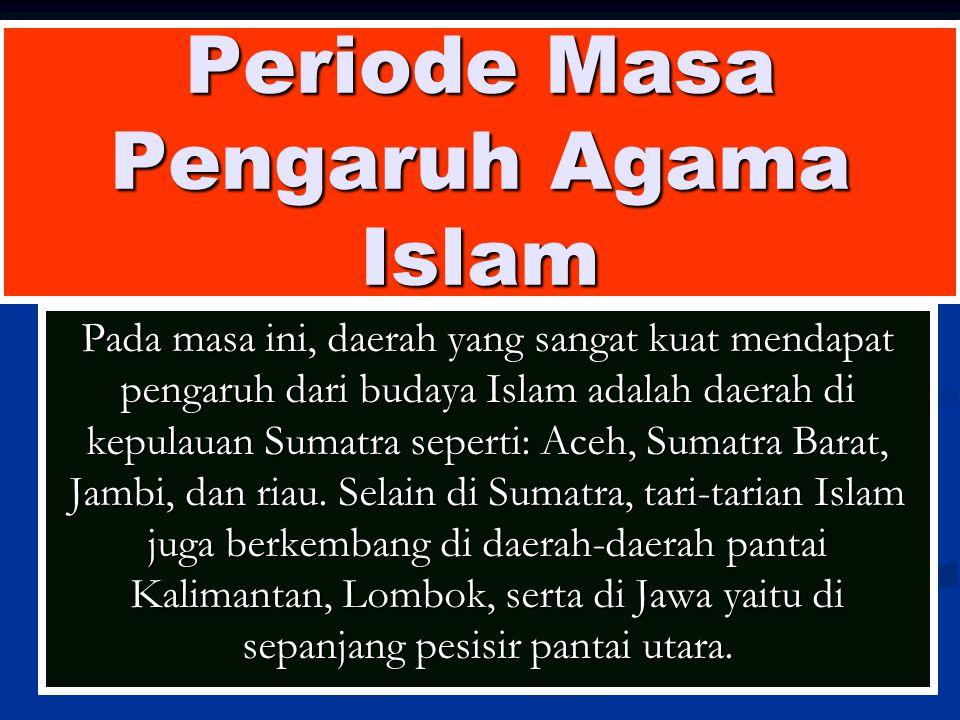 Periode Masa Pengaruh Agama Islam