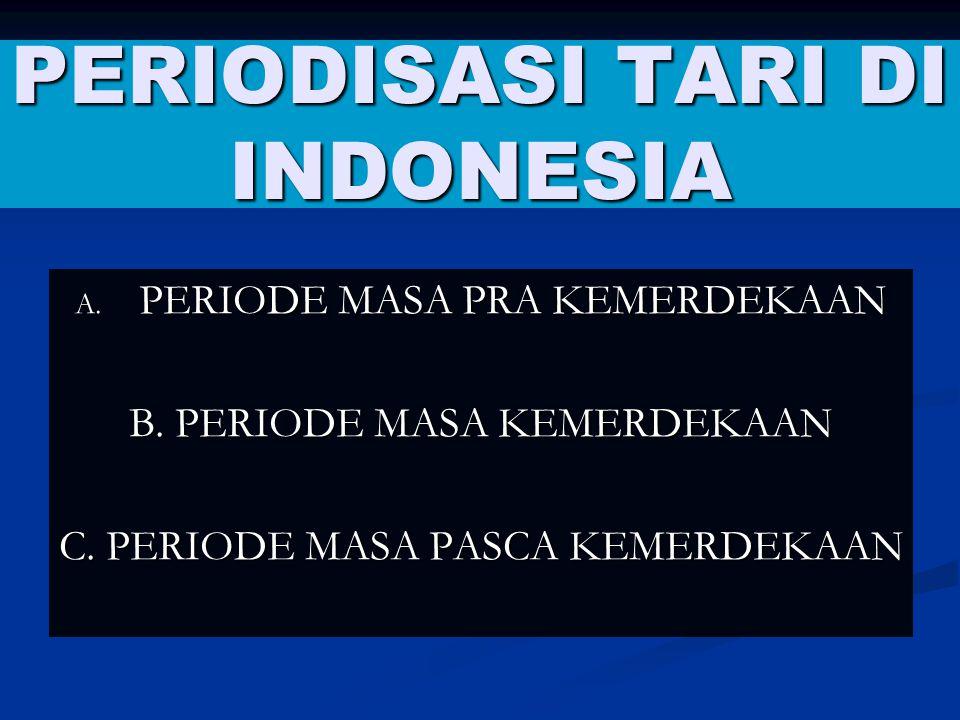PERIODISASI TARI DI INDONESIA