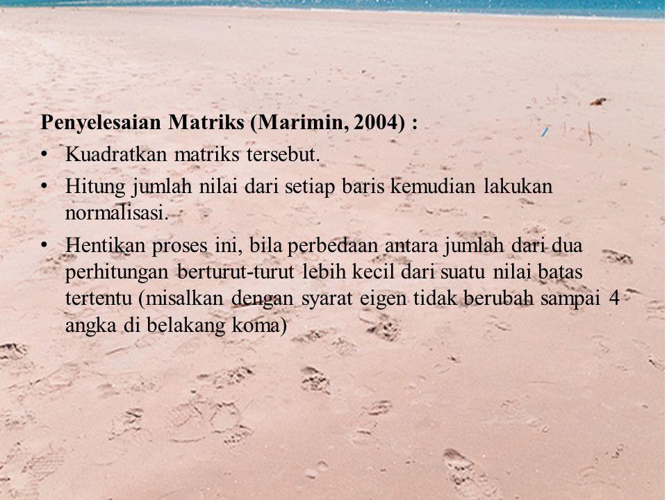 Penyelesaian Matriks (Marimin, 2004) :