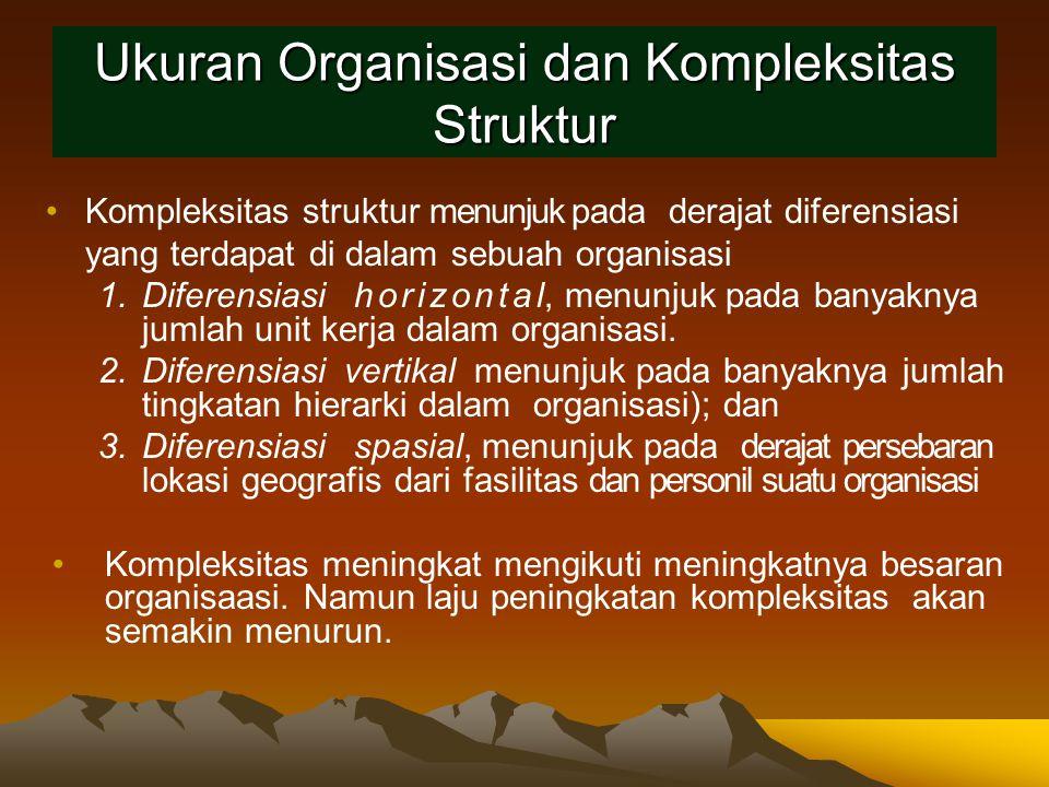 Ukuran Organisasi dan Kompleksitas Struktur
