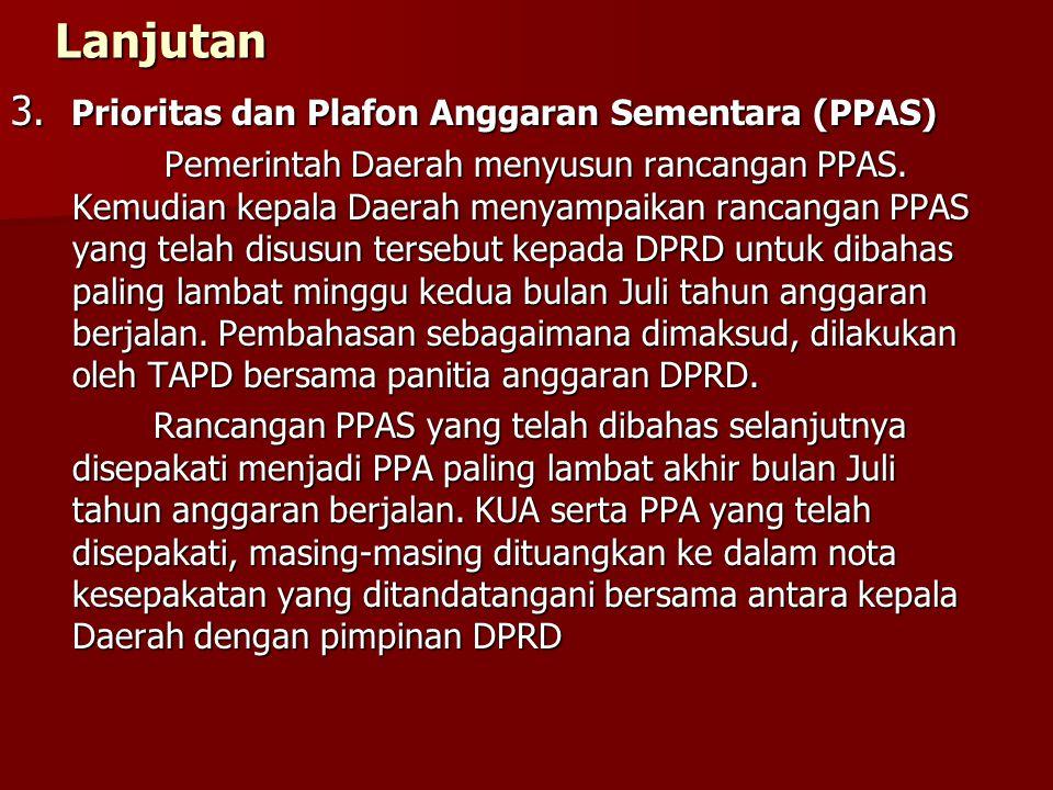Lanjutan 3. Prioritas dan Plafon Anggaran Sementara (PPAS)