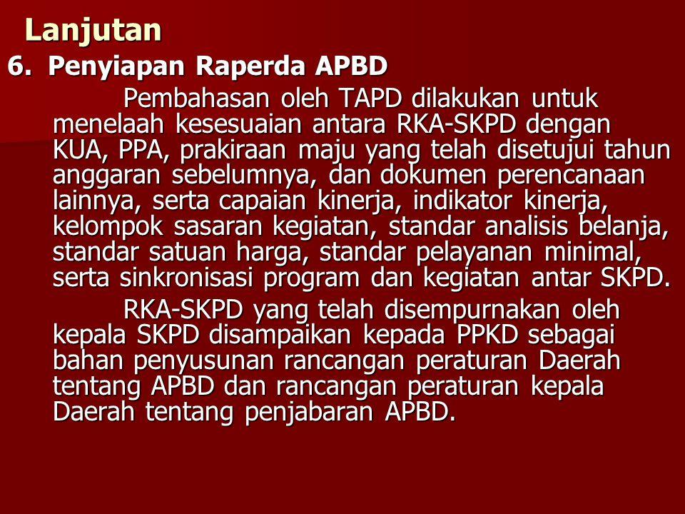 Lanjutan 6. Penyiapan Raperda APBD