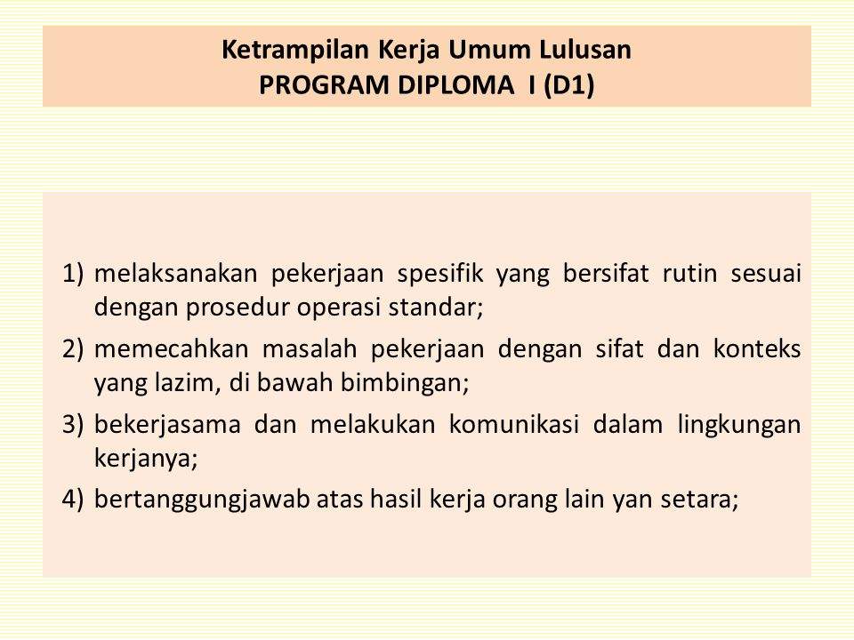 Ketrampilan Kerja Umum Lulusan PROGRAM DIPLOMA I (D1)