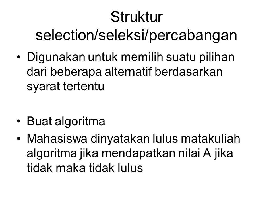 Struktur selection/seleksi/percabangan
