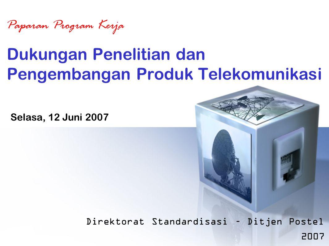 Dukungan Penelitian dan Pengembangan Produk Telekomunikasi