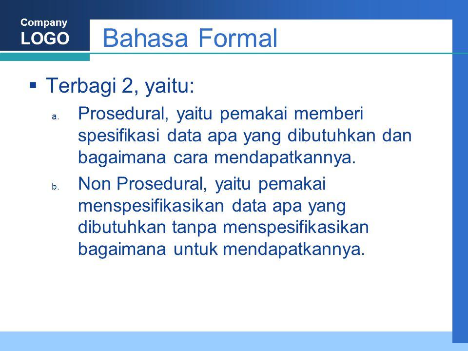 Bahasa Formal Terbagi 2, yaitu: