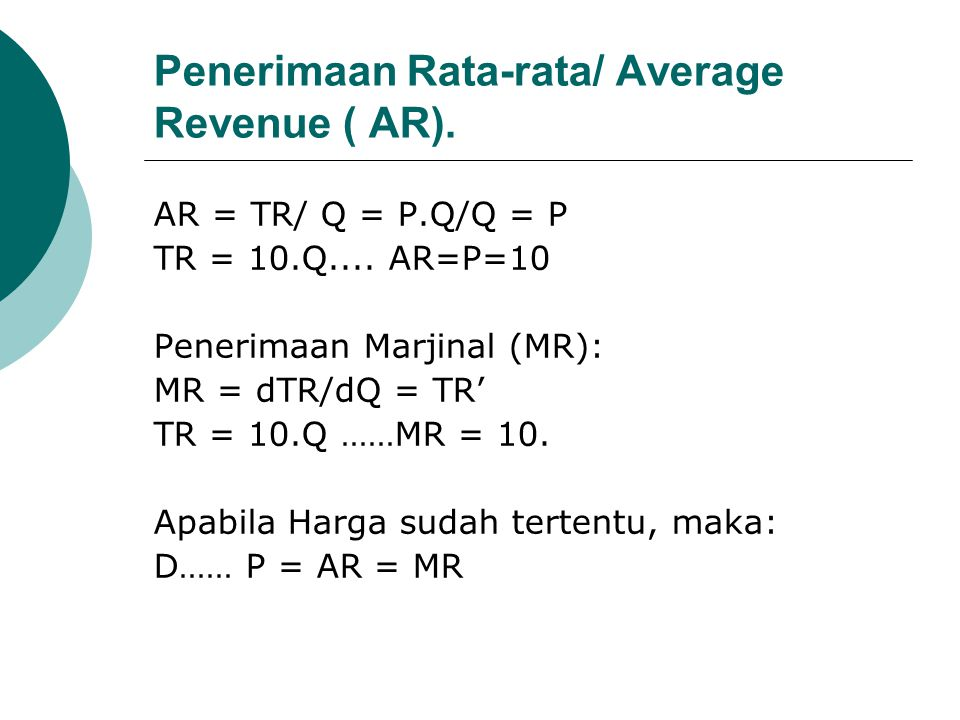 Penerimaan Rata-rata/ Average Revenue ( AR).