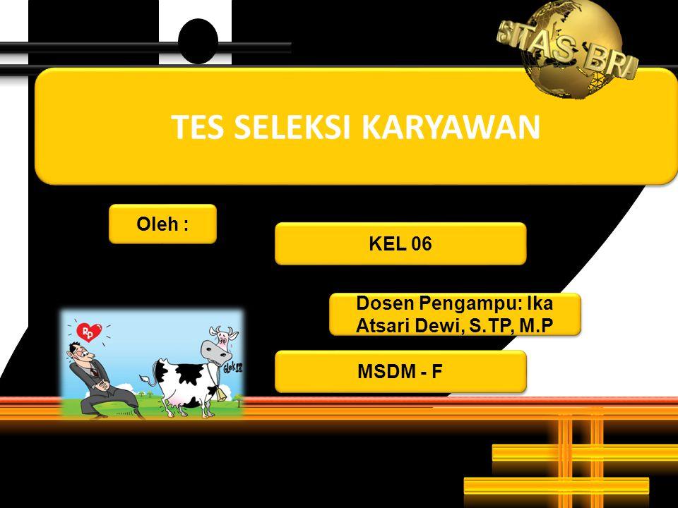 Dosen Pengampu: Ika Atsari Dewi, S.TP, M.P