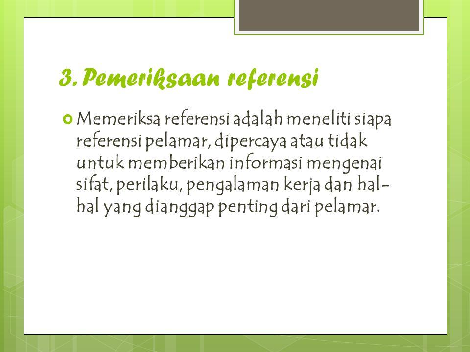 3. Pemeriksaan referensi