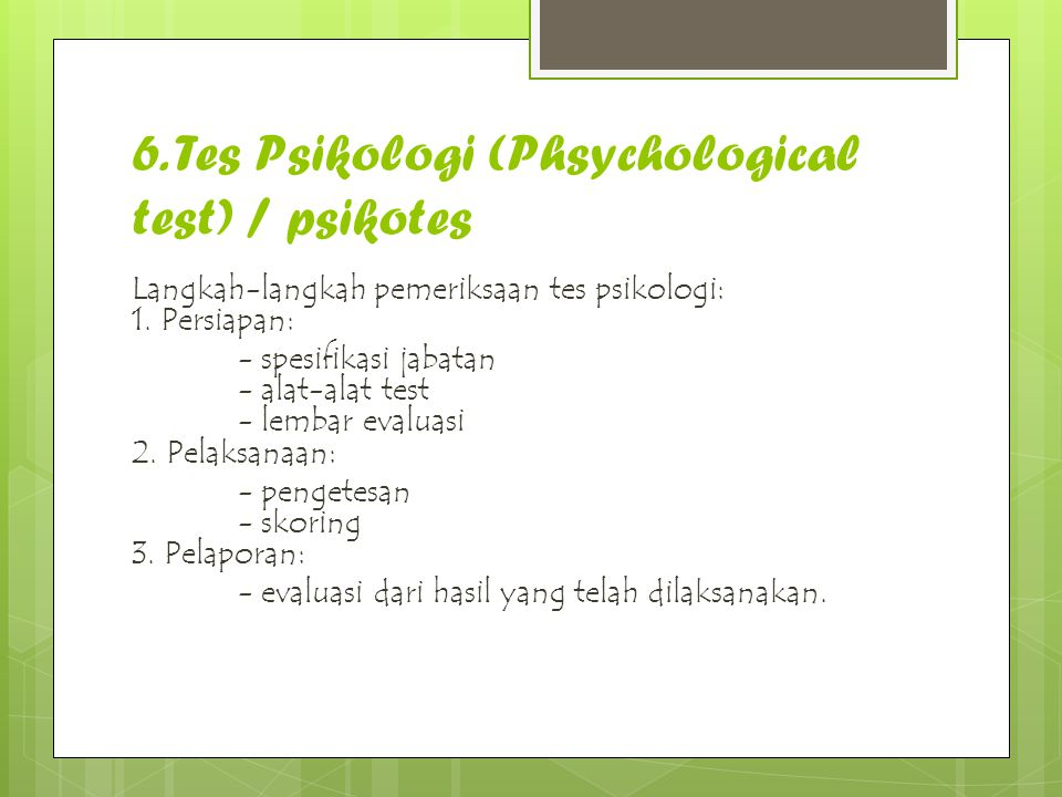 6. Tes Psikologi (Phsychological test) / psikotes