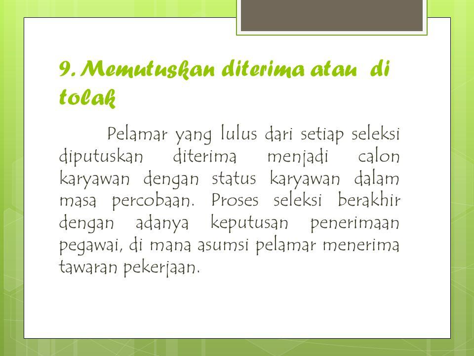 9. Memutuskan diterima atau di tolak