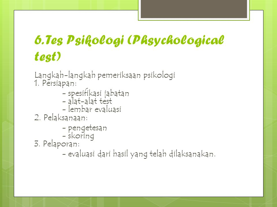 6. Tes Psikologi (Phsychological test)