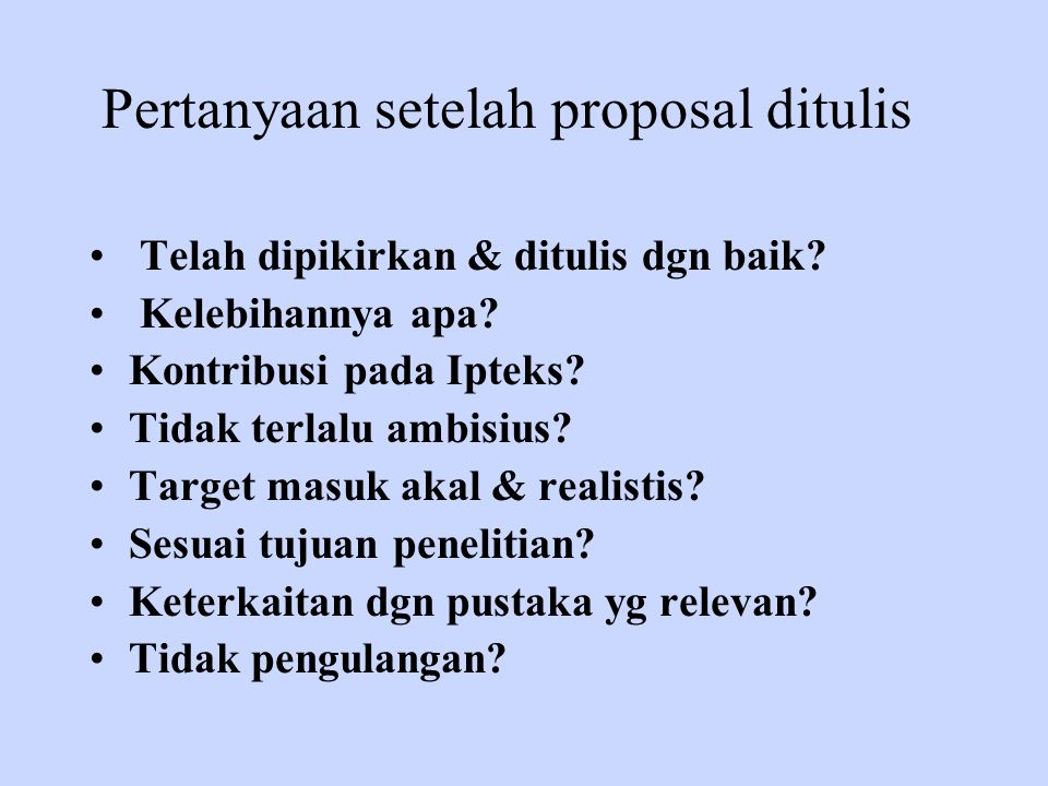 Pertanyaan setelah proposal ditulis