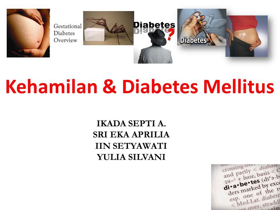 Kehamilan & Diabetes Mellitus