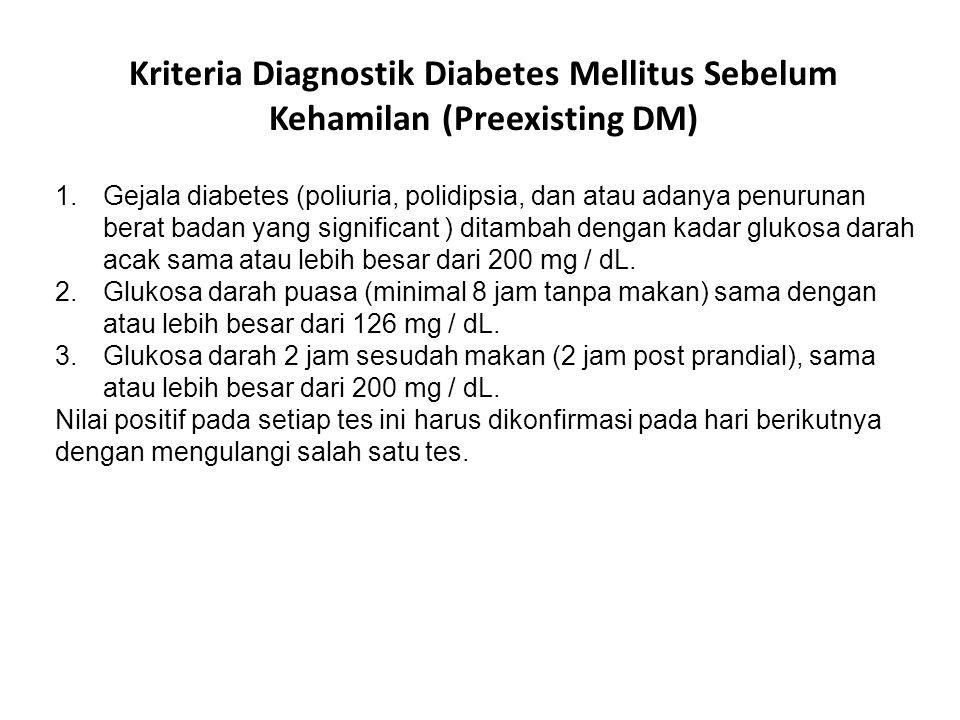 Kriteria Diagnostik Diabetes Mellitus Sebelum Kehamilan (Preexisting DM)