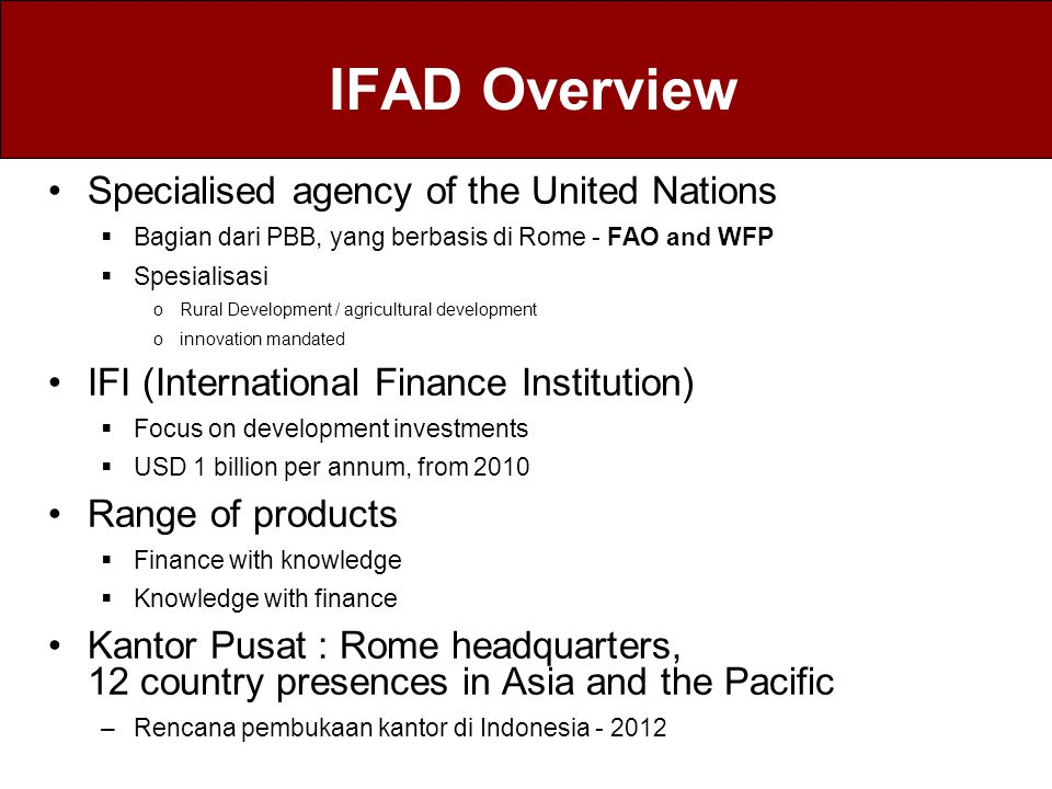 IFAD Overview Specialised agency of the United Nations