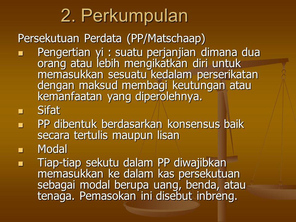 2. Perkumpulan Persekutuan Perdata (PP/Matschaap)