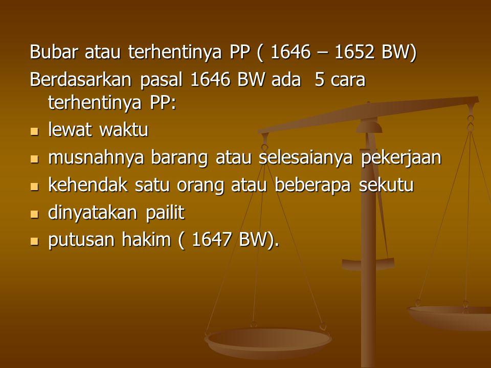 Bubar atau terhentinya PP ( 1646 – 1652 BW)