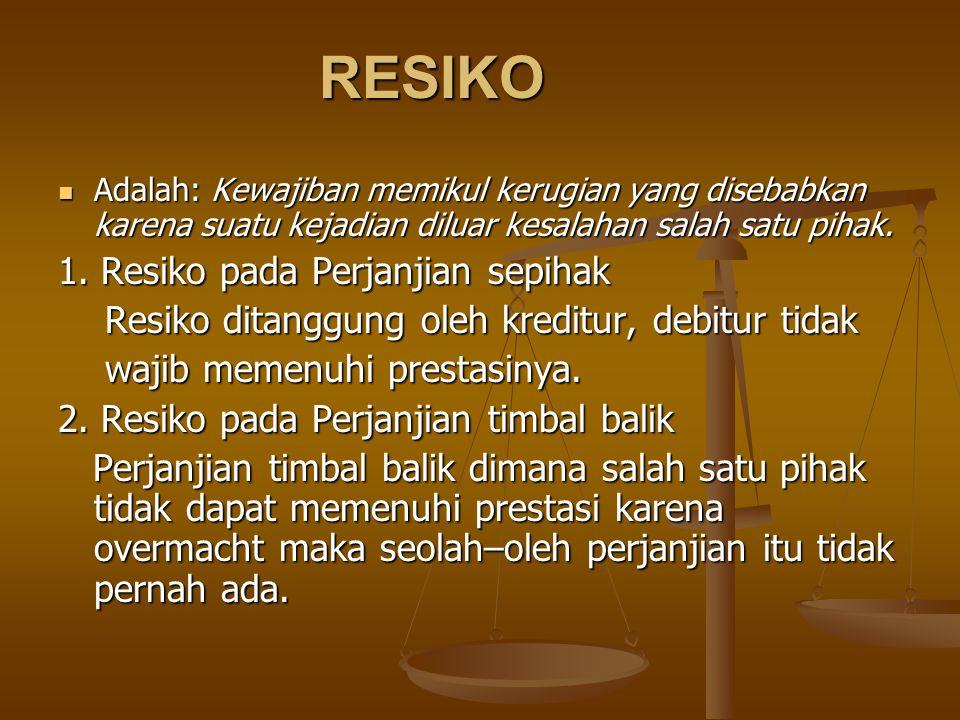 RESIKO 1. Resiko pada Perjanjian sepihak