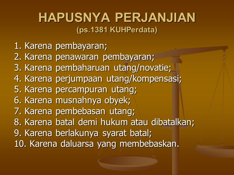 HAPUSNYA PERJANJIAN (ps.1381 KUHPerdata)