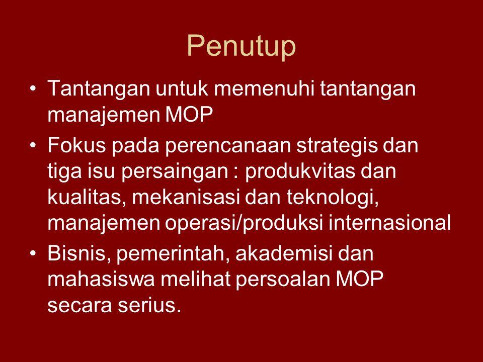 Penutup Tantangan untuk memenuhi tantangan manajemen MOP