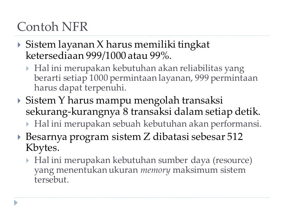 Contoh NFR Sistem layanan X harus memiliki tingkat ketersediaan 999/1000 atau 99%.