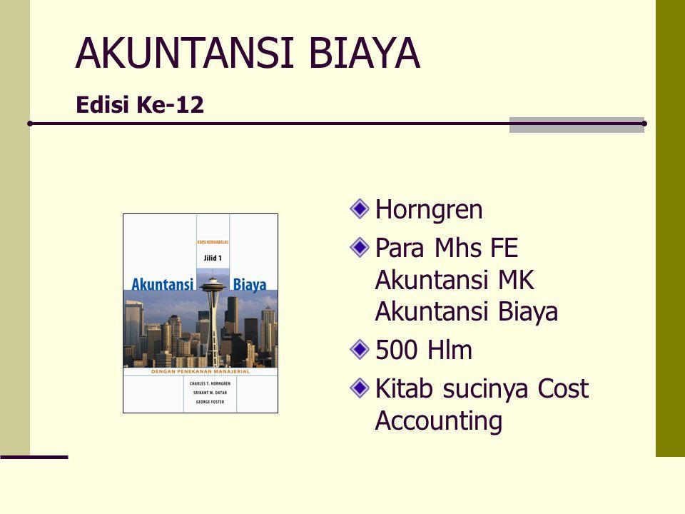 AKUNTANSI BIAYA Horngren Para Mhs FE Akuntansi MK Akuntansi Biaya
