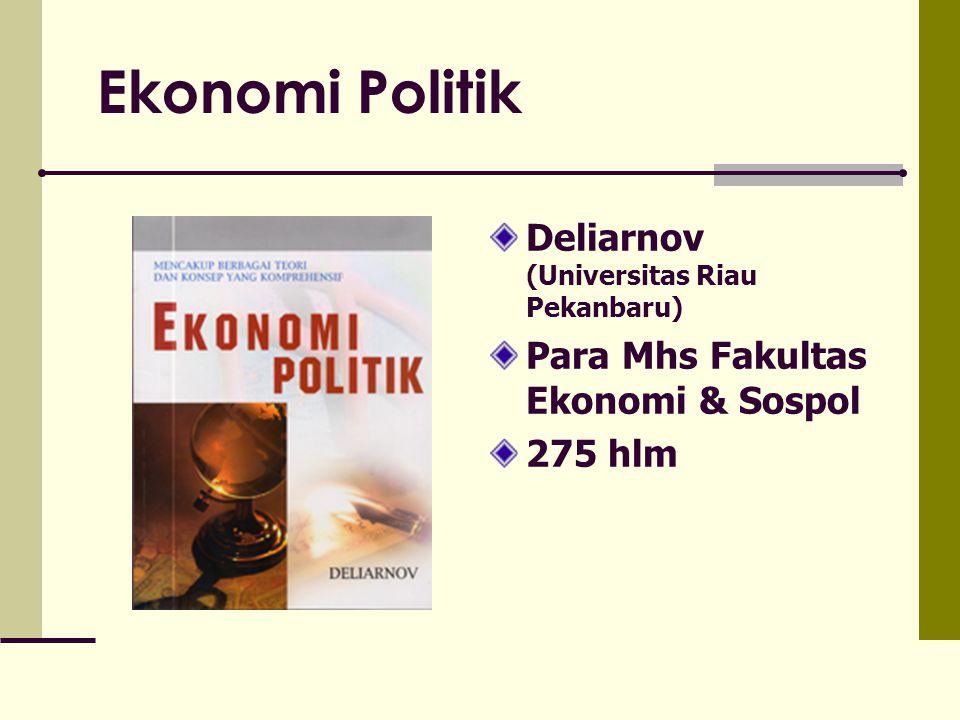 Ekonomi Politik Deliarnov (Universitas Riau Pekanbaru)
