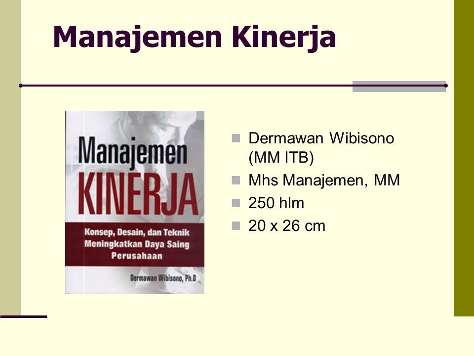 Manajemen Kinerja Dermawan Wibisono (MM ITB) Mhs Manajemen, MM 250 hlm