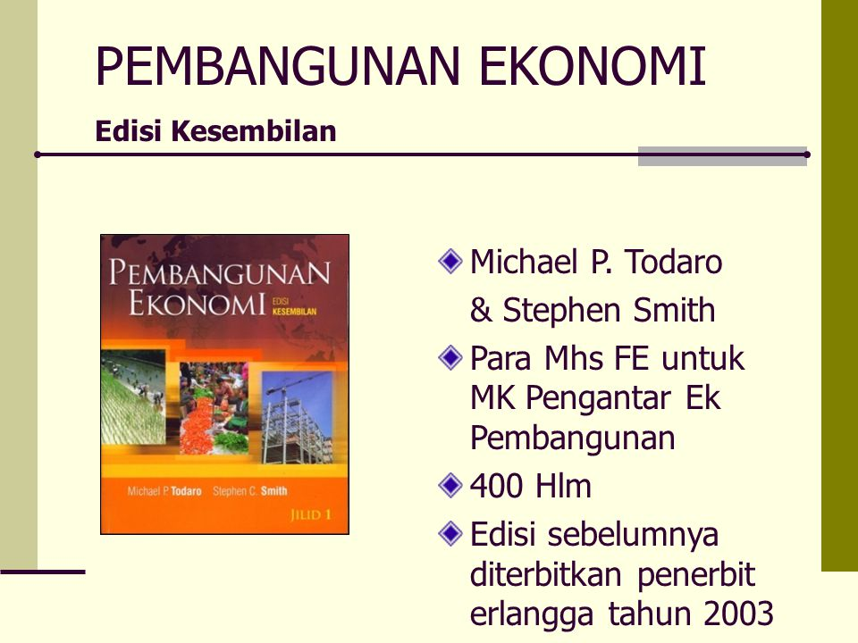 PEMBANGUNAN EKONOMI Michael P. Todaro & Stephen Smith