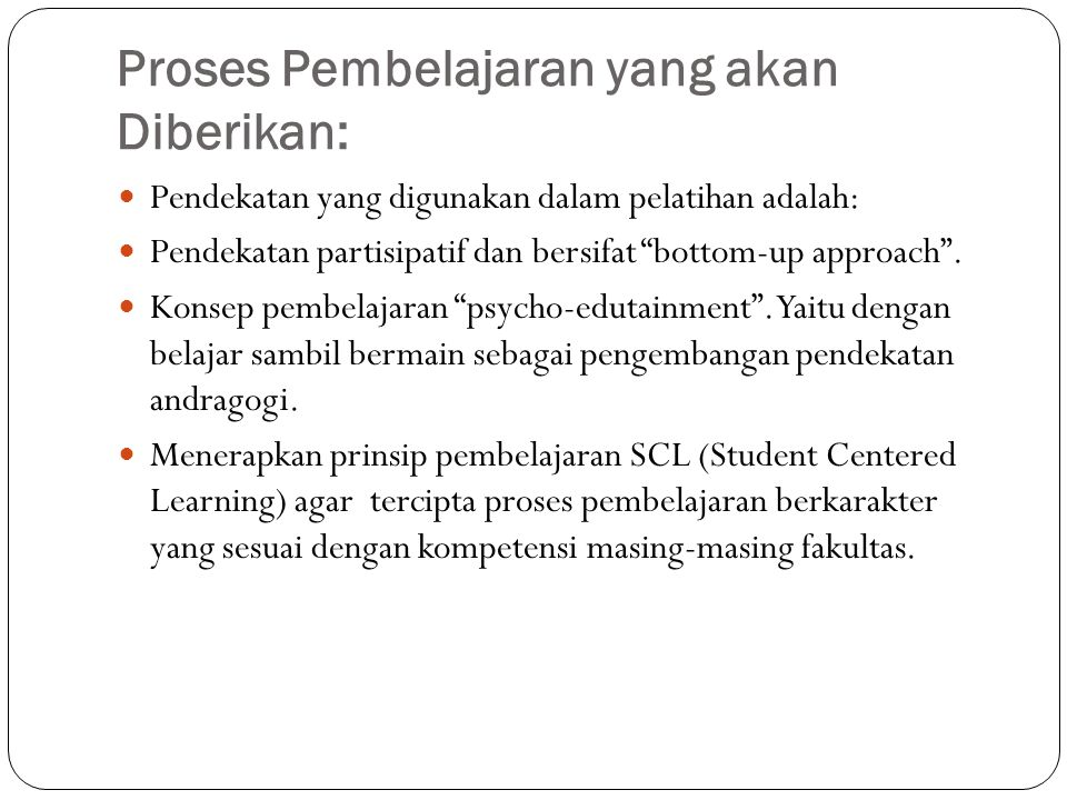 Proses Pembelajaran yang akan Diberikan: