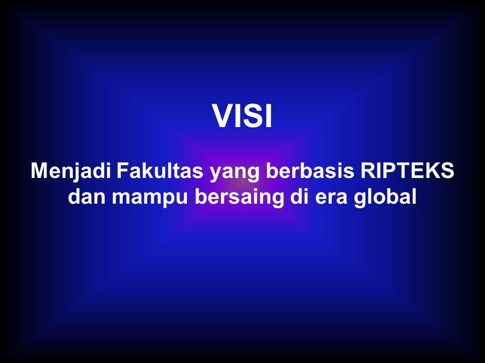 VISI Menjadi Fakultas yang berbasis RIPTEKS